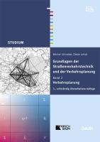 Grundlagen der Straßenverkehrstechnik und Verkehrsplanung 1: Straßenverkehrstechnik