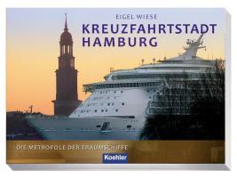 Kreuzfahrtstadt Hamburg: Die Metropole der Traumschiffe