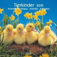 Tierkinder/Animals/Animaux/Animali/Animales 2012. Broschürenkalender