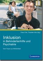 Inklusion in Behindertenhilfe und Psychiatrie: Vom Traum zur Wirklichkeit
