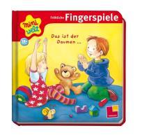 Miniwelt: Fröhliche Fingerspiele. Das ist der Daumen ...