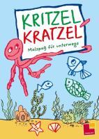 Kritzel Kratzel. Malspaß für unterwegs