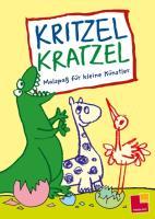 Kritzel Kratzel. Malspaß für kleine Künstler