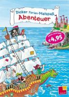 Dicker Ferien-Malspaß. Abenteuer