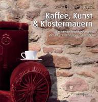 Kaffee, Kunst & Klostermauern