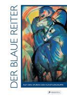 Der Blaue Reiter: Auf den Spuren der Künstlergruppe