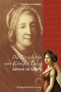 Die Erzieherin von Königin Luise: Salomé de Gélieu (Biografien)