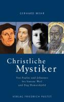 Christliche Mystiker: Von Paulus und Johannes bis Simone Weil und Dag Hamarskjöld
