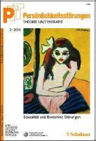 Persönlichkeitsstörungen PTT / Persönlichkeitsstörungen - Theorie und Therapie: Bd. 3/2010: Sexualität und Borderline-Störungen