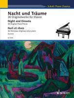 Nacht und Traume / Night and Dreams / Nuit et reves: 36 Originalwerke fur Klavier / 36 Original Piano Pieces / 36 Morceaux originaux pour Piano (Schott Piano Classics)