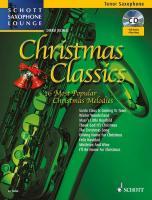 Christmas Classics: Die 16 beliebtesten Weihnachtslieder. Tenor-Saxophon. Ausgabe mit CD. (Schott Saxophone Lounge)