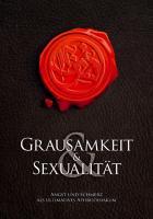 Grausamkeit & Sexualität: Angst und Schmerz als ultimatives Aphrodisiakum