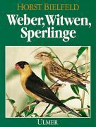 Weber, Witwen, Sperlinge: als Volierenvögel