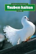 Tauben halten: Haltung, Zucht und Wettbewerbe