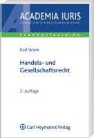 Handels- und Gesellschaftsrecht (Academia Iuris - Examenstraining)