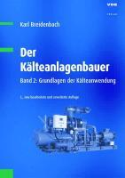 Der Kälteanlagenbauer: Grundlagen der Kälteanwendung