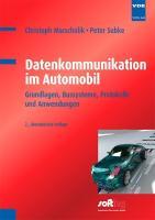 Datenkommunikation im Automobil: Grundlagen, Bussysteme, Protokolle und Anwendungen