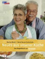 Neues aus unserer Küche: Das Begleitbuch zur Servicezeit Essen und Trinken