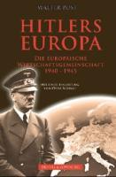Hitlers Europa: Das Deutsche Reich, das > Neue Europa<und die Europäische Wirtschaftsgemeinschaft