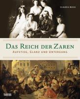Das Reich der Zaren: Aufstieg, Glanz und Untergang