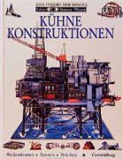 Kühne Konstruktionen: Wolkenkratzer, Tunnel, Brücken