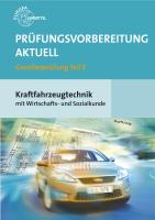 Prüfungsvorbereitung aktuell Kraftfahrzeugtechnik mit Wirtschafts- und Sozialkunde, 2 Bde
