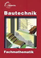 Bautechnik Fachmathematik: Lehr- und Übungsbuch