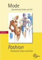 Mode - Darstellung, Farbe und Stil: Fashion - Illustration, Colour and Style Mode Band 2