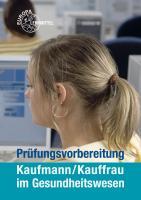 Prüfungsvorbereitung Kaufmann/Kauffrau im Gesundheitswesen