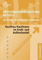 Prüfungsvorbereitung aktuell Kauffrau/Kaufmann im Groß- und Außenhandel: Zwischen- und Abschlussprüfung, Gesamtpaket