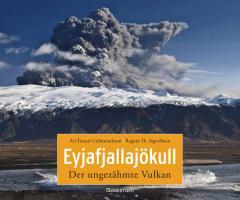 Eyjafjallajökull - Der ungezähmte Vulkan