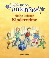 Ene Mene Tintenfass!: Meine liebsten Kinderreime