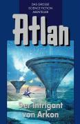 Atlan-Zeitabenteuer / Der Intrigant von Arkon