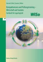 Kompaktwissen und Prüfungstraining - WiSo: Fachkraft für Lagerlogistik