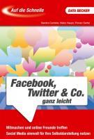 Auf die Schnelle: Facebook, Twitter & Co