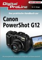 Digital ProLine: Das praktische Handbuch Powershot G12