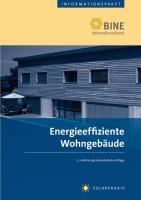 Energieeffiziente Wohngebäude.: Stand: 2009. (Nachdruck 2012).: Einfamilienhäuser mit Zukunft. (BINE-Fachbuch)
