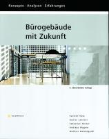 Bürogebäude mit Zukunft, m. CD-ROM: Stand: 2007.Konzepte, Analysen, Erfahrungen.