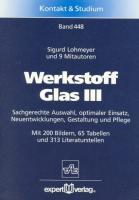 Werkstoff Glas, III:: Sachgerechte Auswahl, optimaler Einsatz, Gestaltung und Pflege (Kontakt & Studium)