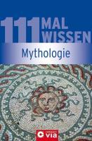 111 Mal Wissen - Mythologie: 111 Mal Wissen