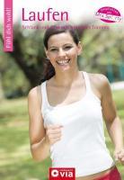 Laufen: Schlank und fit durch gesundes Training (Fühl dich wohl!)