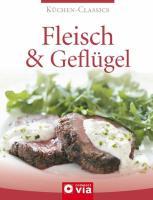 Fleisch & Geflügel (Küchen-Classics)
