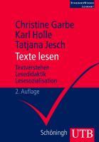 Texte lesen: Textverstehen - Lesedidaktik - Lesesozialisation (StandardWissen Lehramt, Band 3110)