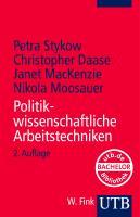 Politikwissenschaftliche Arbeitstechniken (Grundzüge der Politikwissenschaft, Band 3137)