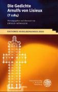 Die Gedichte Arnulfs von Lisieux (1184): Herausgegeben und übersetzt (Editiones Heidelbergenses, Band 32)