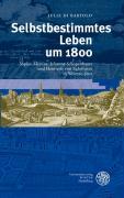 Selbstbestimmtes Leben um 1800: Sophie Mereau, Johanna Schopenhauer und Henriette von Egloffstein in Weimar-Jena (Ereignis Weimar-Jena. Kultur um 1800)