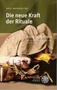 Die neue Kraft der Rituale: Sammelband der Vorträge des Studium Generale der Ruprecht-Karls-Universität Heidelberg im Wintersemester 2005/2006