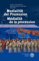 Medialität der Prozession/Médialité de la procession