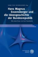 Hans Magnus Enzensberger und die Ideengeschichte der Bundesrepublik: Mit einem Essay von Lars Gustafsson (Jenaer Germanistische Forschungen)