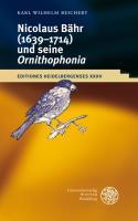 Nikolaus Bähr (1639-1714) und seine 'Ornithophonia' (Editiones Heidelbergenses, Band 35)